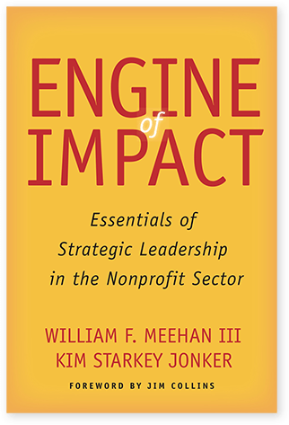Engine of impact essentials of strategic leadership in the engine of impact offers a detailed road map for turning a good nonprofit into one that can achieve great impact at scale jim collins fandeluxe Images